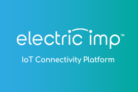 Electric Imp IoT Connectivity Platform